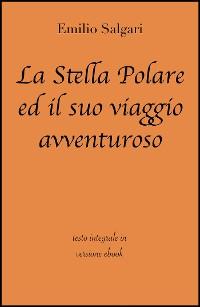 Cover La Stella Polare ed il suo viaggio avventuroso di Emilio Salgari in ebook