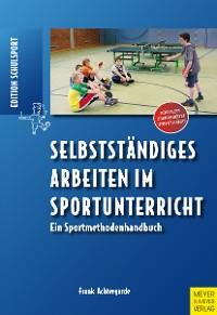 Cover Selbstständiges Arbeiten im Sportunterricht