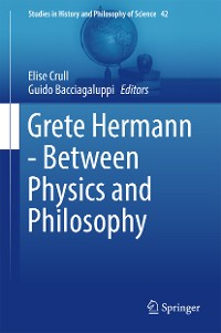 Cover Grete Hermann - Between Physics and Philosophy
