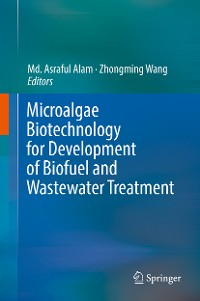 Cover Microalgae Biotechnology for Development of Biofuel and Wastewater Treatment