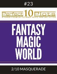 "Cover Perfect 10 Fantasy Magic World Plots #23-2 ""MASQUERADE"""