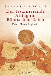 Cover Der faszinierende Alltag im Römischen Reich