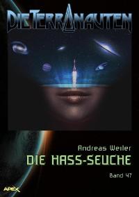 Cover DIE TERRANAUTEN, Band 47: DIE HASS-SEUCHE