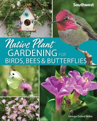 Cover Native Plant Gardening for Birds, Bees & Butterflies: Southwest