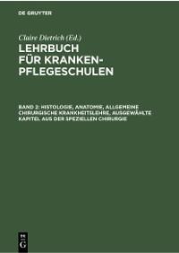 Cover Histologie, Anatomie, allgemeine chirurgische Krankheitslehre, ausgewählte Kapitel aus der speziellen Chirurgie