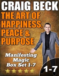 Cover Art of Happiness, Peace & Purpose: Manifesting Magic Box Set 1-7