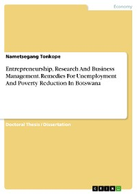 Cover Entrepreneurship, Research And Business Management. Remedies For Unemployment And Poverty Reduction In Botswana