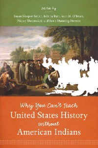 Cover Why You Can't Teach United States History without American Indians