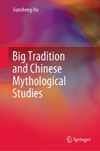 Cover Big Tradition and Chinese Mythological Studies