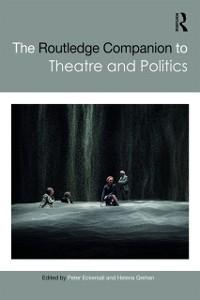 Cover Routledge Companion to Theatre and Politics