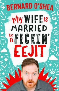 Cover My Wife is Married to a Feckin' Eejit