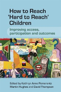 Cover How to Reach 'Hard to Reach' Children