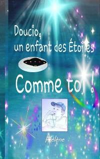 Cover Doucio, un enfant des étoiles, comme toi