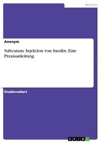 Cover Subcutane Injektion von Insulin. Eine Praxisanleitung