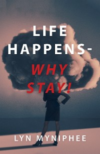 Cover Life Happens—Why Stay!