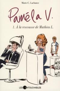 Cover Pamela V. 01 : A la rescousse de Mathieu L.
