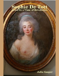 Cover Sophie De Tott: Artist In a Time of Revolution