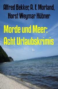 Cover Morde und Meer: Acht Urlaubskrimis