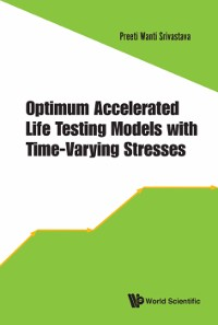Cover Optimum Accelerated Life Testing Models With Time-varying Stresses