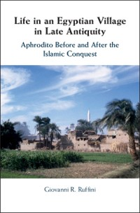 Cover Life in an Egyptian Village in Late Antiquity