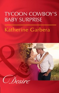 Cover Tycoon Cowboy's Baby Surprise (Mills & Boon Desire) (The Wild Caruthers Bachelors, Book 1)