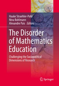 Cover The Disorder of Mathematics Education