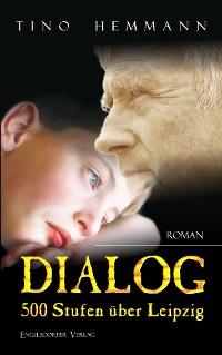 Cover Dialog 500 Stufen über Leipzig