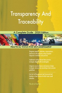 Cover Transparency And Traceability A Complete Guide - 2020 Edition