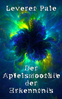 Cover Der Apfelsmoothie der Erkenntnis