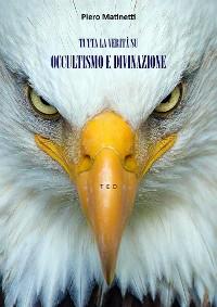 Cover Tutta la verità su Occultismo e Divinazione