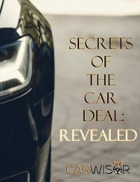 Cover Secrets of the Car Deal: Revealed