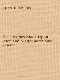 Cover Discoveries Made Upon Men and Matter and Some Poems