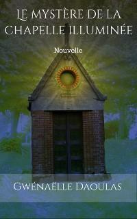 Cover Le Mystère de la chapelle illuminée