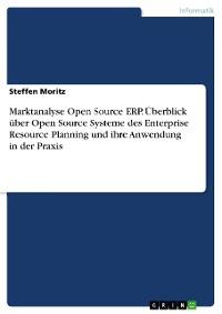Cover Marktanalyse Open Source ERP. Überblick über Open Source Systeme des Enterprise Resource Planning und ihre Anwendung in der Praxis