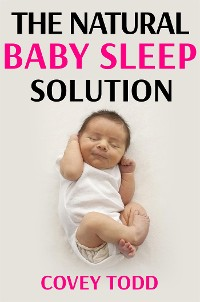 Cover The Natural Baby Sleep Solution