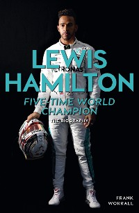 Cover Lewis Hamilton - Five-Time World Champion: The Biography