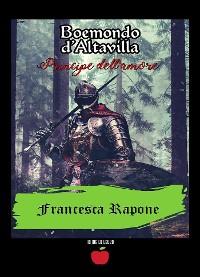 Cover Boemondo D'Altavilla principe dell'amore