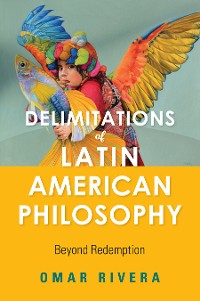 Cover Delimitations of Latin American Philosophy