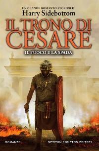 Cover Il trono di Cesare. Il fuoco e la spada