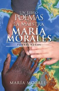 Cover Un Libro De Poemas Por La Maestra María Morales