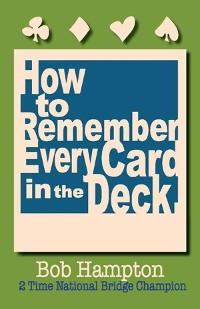 Cover How to Remember Every Card in the Deck
