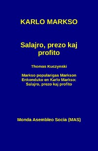 Cover Salajro, prezo kaj profito: Kun Thomas Kuczynski: Markso popularigas Markson. Enkonduko en Karlo Markso