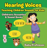 Cover Hearing Voices - Teaching Children Sounds for Kids - Children's Acoustics & Sound Books
