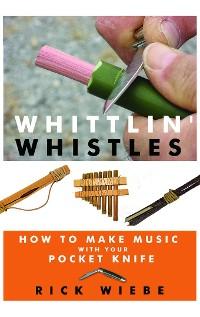 Cover Whittlin' Whistles