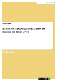 Cover Influencer Marketing auf Instagram am Beispiel der Firma ooshi