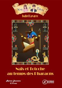 Cover Naïs et Totoche au temps des Pharaons