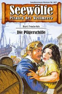 Cover Seewölfe - Piraten der Weltmeere 607
