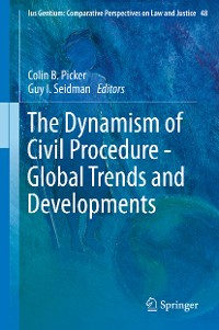 Cover The Dynamism of Civil Procedure - Global Trends and Developments