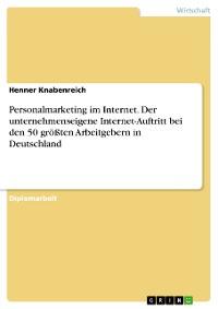 Cover Personalmarketing im Internet. Der unternehmenseigene Internet-Auftritt bei den 50 größten Arbeitgebern in Deutschland