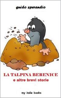 Cover LA TALPINA BERENICE e altre brevi storie